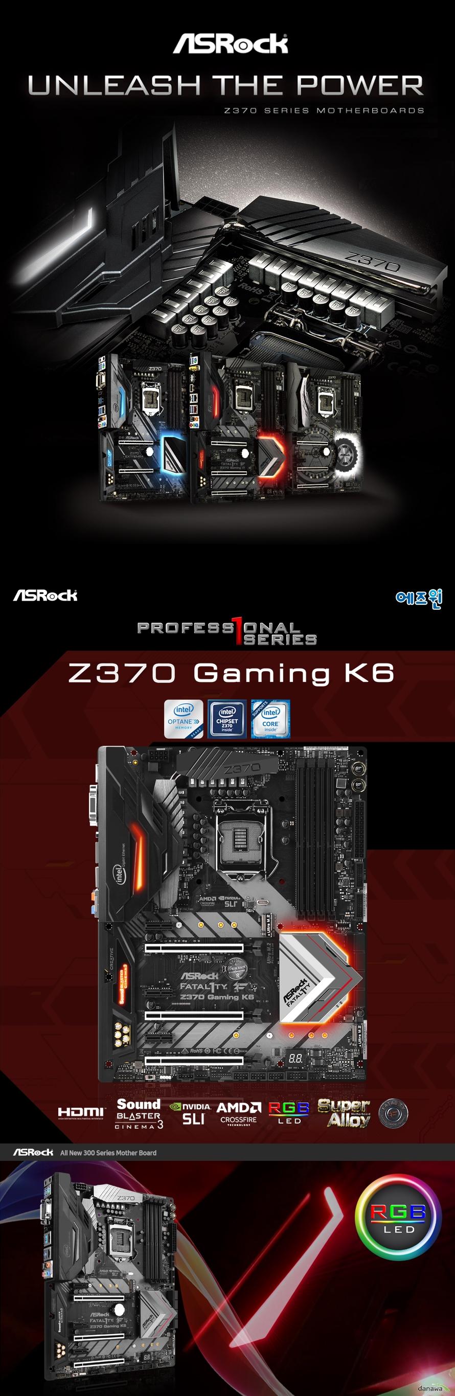 UNLEASH THE POWERASRock Z370 Gaming k6 에즈윈